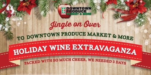 Downtown Produce's Holiday Wine Extravaganza