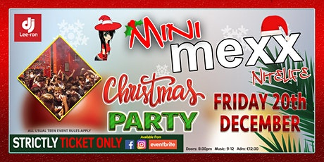 Mini MeXx Nite Life Christmas Party 2019 tickets
