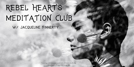 Rebel Hearts Meditation Club tickets