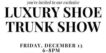 LUXURY SHOE TRUNK SHOW AT BLOOMINGDALE'S
