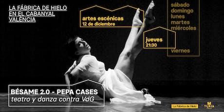 Bésame 2.0 Teatro y danza contra la violencia de género entradas