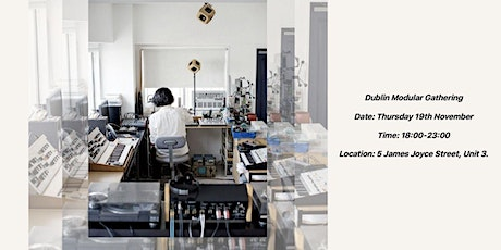 Dublin Modular Gathering (Exploration into Synthesizers) tickets