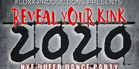 Reveal Your Kink 2020: New Years Eve Queer Dance Party @ 191 Toole tickets