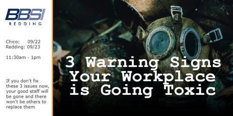 3 Warning Signs Your Workplace is Going Toxic - Chico tickets