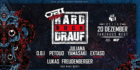 HARD BOCK DRAUF pres OBIs BDay mit PETDuo, Juliana Yamasaki uvm Tickets