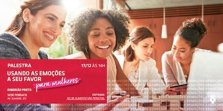 [RIBEIRÃO PRETO/SP] Usando as emoções a seu favor - Especial para Mulheres | 17/12 tickets