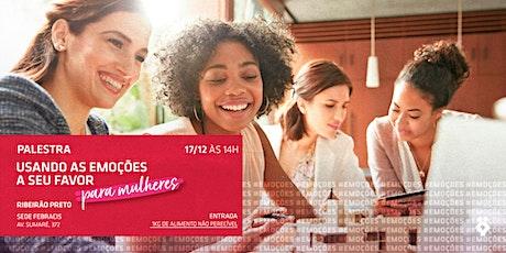 [RIBEIRÃO PRETO/SP] Usando as emoções a seu favor - Especial para Mulheres | 17/12 ingressos