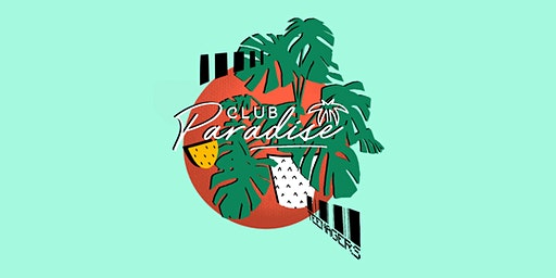 Club Paradise + Special Guests