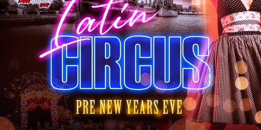 Latin Glow Circus Pre-New Year's Eve