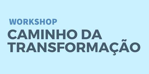 Workshop Caminho da Transformação - BH