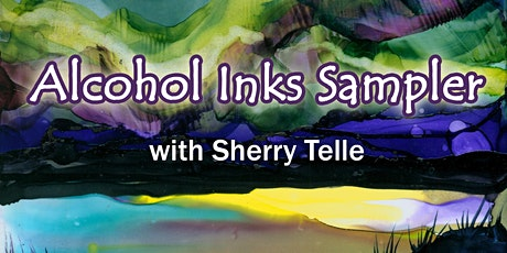 Alcohol Inks Sampler with Sherry Telle tickets
