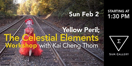 Yellow Peril; The Celestial Elements - Workshop with Kai Cheng Thom tickets