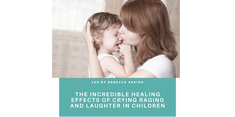 The incredible healing effects of crying, raging and laughter in children (1 day intensive) tickets
