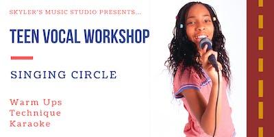 Teen Vocal Workshop | Singing Circle