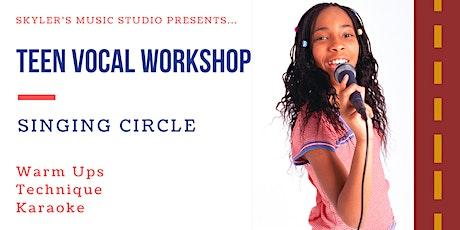 Teen Vocal Workshop | Singing Circle tickets