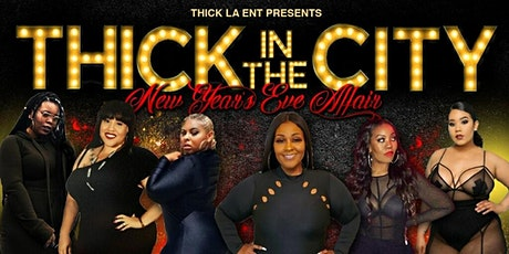 Thick In The City - A New Year's Eve Affair tickets