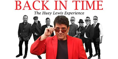 Back In Time: The Huey Lewis Experience tickets