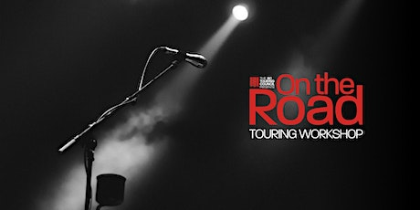On the Road Touring Workshop for Artists, Agents & Managers tickets