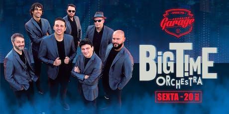 Big Time Orchestra ingressos