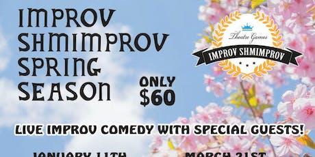 Improv Shmimprov's spring season tickets