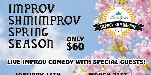 Improv Shmimprov's spring season