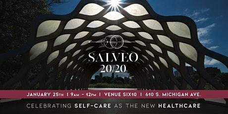 SALVEO 20/20 -  CELEBRATING SELF-CARE AS THE NEW HEALTHCARE! tickets