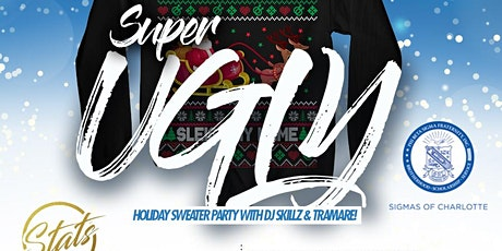 SUPER UGLY!  Holiday Sweater Party with DJ Skillz & DJ Tramare tickets