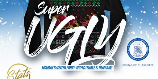 SUPER UGLY!  Holiday Sweater Party with DJ Skillz & DJ Tramare