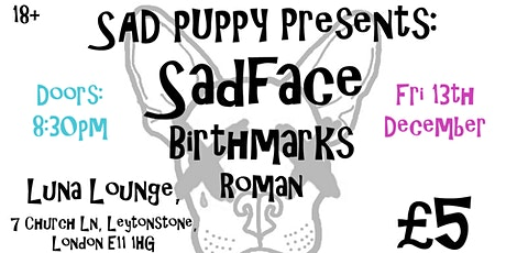 Sad Puppy Presents: Sadface, Birthmarks and ROMAN tickets