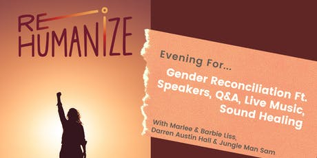 Re-Humanize: On  Gender Reconciliation ft. Speakers, Music & Sound Healing tickets