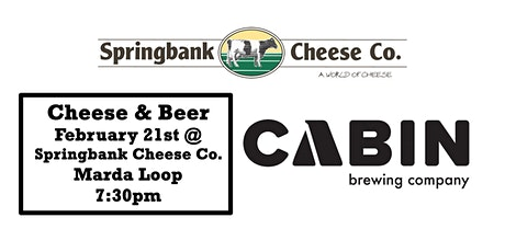 Cheese & Beer - Springbank Cheese & Cabin Brewing Company tickets