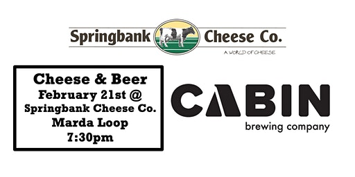 Cheese & Beer - Springbank Cheese & Cabin Brewing Company