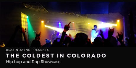The Coldest in Colorado- Hip hop and Rap Showcase tickets
