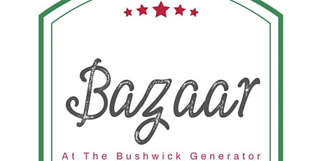 Bazaar @TheBushwick Generator tickets