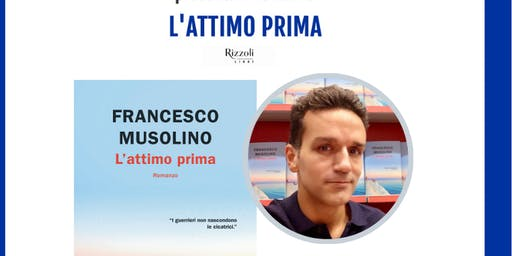 Francesco Musolino presenta il romanzo 'L'attimo prima'