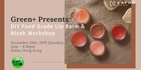 Green+ Presents: DIY Food Grade Lip Balm & Blush Workshop tickets