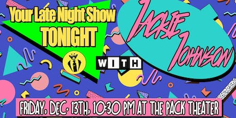 Your Late Night Show Tonight with Jackie Johnson! tickets