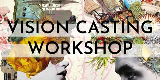 New Year Vision Casting Workshop