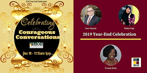"""2019 Courageous Conversations Year-End Celebration: """"50 Shades of Courage"""""""