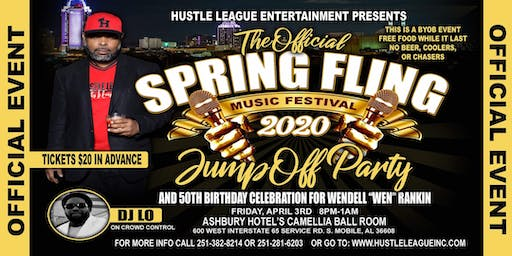 THE OFFICIAL SPRING FLING MUSIC FESTIVAL 2020 JUMP OFF PARTY (WEN'S 50TH B~DAY BASH)