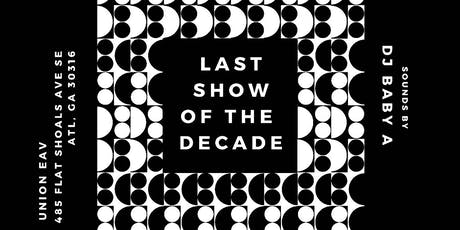Last Show Of The Decade tickets