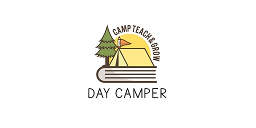 Day Camper Ticket for Camp Teach & Grow 2020