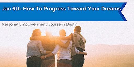 How To Progress Toward Your Dreams
