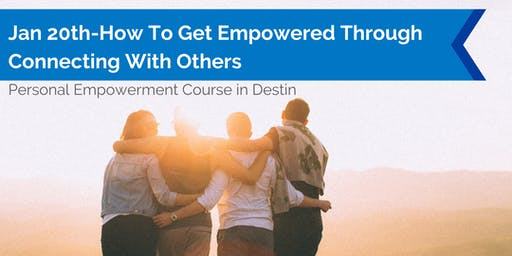 How To Get Empowered Through Connecting With Others