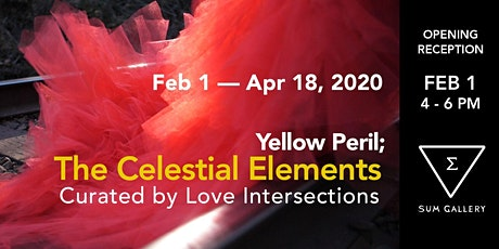Yellow Peril; The Celestial Elements - Opening Reception tickets