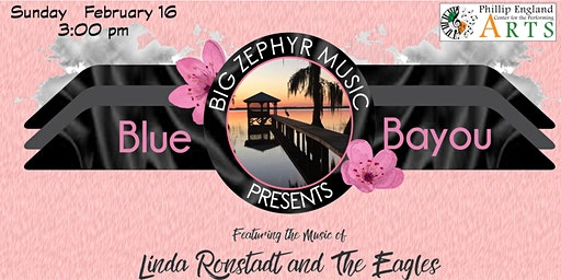 Blue Bayou - Linda Ronstadt and the Eagles Tribute Concert