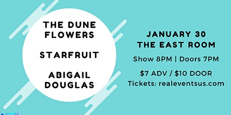 The Dune Flowers, Starfruit, & Abigail Douglas at The East Room tickets
