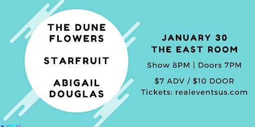 The Dune Flowers, Starfruit, & Abigail Douglas at The East Room