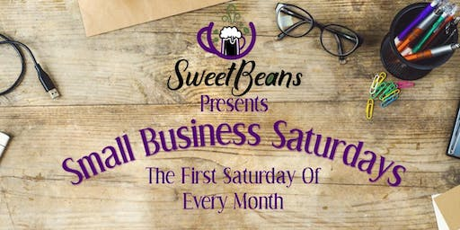 Small Business Saturdays Presented by Sweet Beans