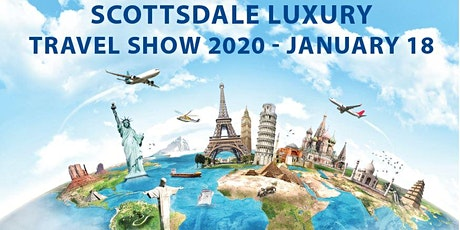 Scottsdale Luxury Travel Show 2020 tickets